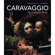 Caravaggio: The Complete Works by Rossella Vodret