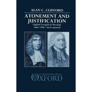 Atonement and Justification by Alan C. Clifford