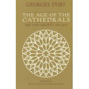 The Age of the Cathedrals by Georges Duby