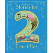 A Collection of Stories for 2 Year Olds by Various