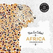 Vive le Color! Africa (Adult Coloring Book) by Abrams Noterie