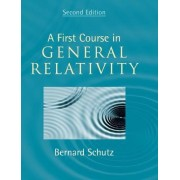 A First Course in General Relativity by Bernard F. Schutz