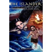 The Islander, a Unique Collection of Poems, Thoughts and a Short Story by Richard James Rossodivita
