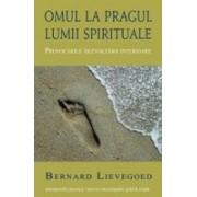 Omul la Pragul lumii spirituale.