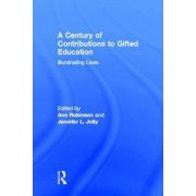 A Century of Contributions to Gifted Education by Ann Robinson