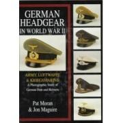 German Headgear in World War II Army Luftwaffe Kriegsmarine A Photographic Study of German Hats and Helmets