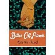 Better Off Friends by Kristin Hurd