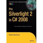 Pro Silverlight 2 in C# 2008 by Matthew MacDonald