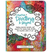 Stephanie Corfee Creative Doodling & Beyond: Inspiring exercises, prompts, and projects for turning simple doodles into beautiful works of art