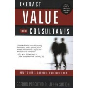 Extract Value from Consultants by Gordon Perchtold