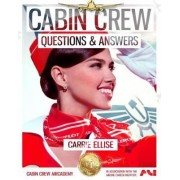 Cabin Crew Interview Questions & Answers: How to Answer Even the Toughest Questions with Ease 2017 by Carrie Ellise