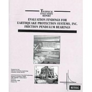 Evaluation Findings for Earthquake Protection Systems Inc. Friction Pendulum Bearings by Highway Innovative Technology Evaluation