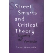 Street Smarts and Critical Theory by Thomas McLaughlin