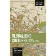 Globalizing Cultures: Theories, Paradigms, Actions