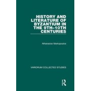 History and Literature of Byzantium in the 9th-10th Centuries by Athanasios Markopoulos