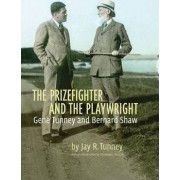 The Prizefighter and the Playwright by Jay R. Tunney