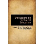 Discussions on Technical Education by American Society of Civil Engineers
