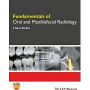 Fundamentals of Oral and Maxillofacial Radiology by J. Sean Hubar