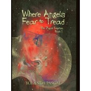 Where Angels Fear to Tread by Yolanda Pascal