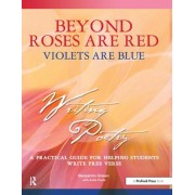 Beyond Roses are Red Violets are Blue by Benjamin Green