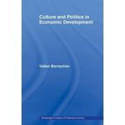 Culture and Politics in Economic Development by Volker Bornschier