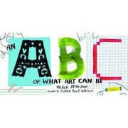 An ABC of What Art Can be by Meher McArthur