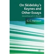 On Skidelsky's Keynes and Other Essays: Volume 1 by G. C. Harcourt