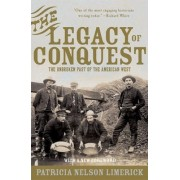 The Legacy of Conquest by Patricia Nelson Limerick