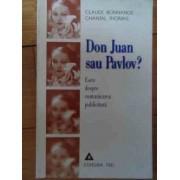 Don Juan Sau Pavlov?eseu Despre Comunicarea Publicitara - Claude Bonnange Chantal Thomas