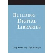 Building Digital Libraries by Terry Reese
