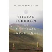 Tibetan Buddhism and Mystical Experience by Associate Professor of Classics and Religious Studies Yaroslav Komarovski