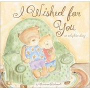 I Wished for You by Marianne Richmond