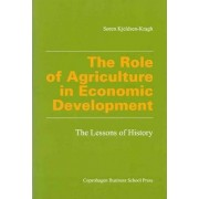 The Role of Agriculture in Economic Development by Soren Kjeldsen-Kragh