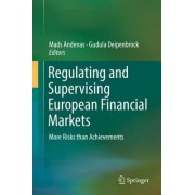 Regulating and Supervising European Financial Markets 2016 by Mads Andenas