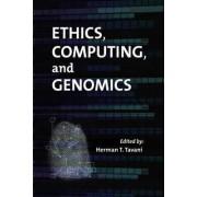Ethics, Computing, and Genomics by Herman T. Tavani
