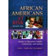 African Americans at Risk [2 Volumes]: Issues in Education, Health, Community, and Justice