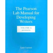 The Pearson Lab Manual for Developing Writers: Sentences Volume A by Linda Copeland