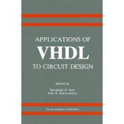 Applications of VHDL to Circuit Design by Randolph E. Harr