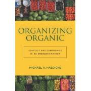 Organizing Organic by Michael A. Haedicke