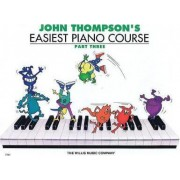 John Thompson's Easiest Piano Course, Parth Three by John Thompson