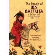 The Travels of Ibn Battuta by Ibn Battuta