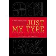Just My Type by MR Simon Garfield