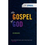 The Gospel of God by R C Sproul