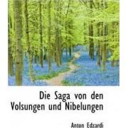 Die Saga Von Den Volsungen Und Nibelungen by Anton Edzardi