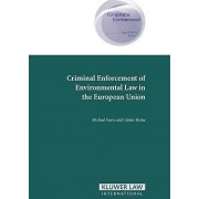 Criminal Enforcement of Environmental Law in the European Union by Michael Faure