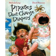 Pirates Don't Change Diapers by Melinda Long