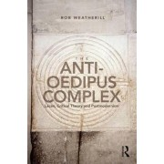 The Anti-Oedipus Complex by Rob J. Weatherill
