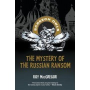 The Mystery of the Russian Ransom by Journalist Roy MacGregor