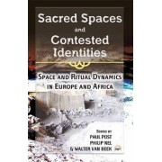 Sacred Spaces And Contested Identities by Philip Nel