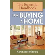 The Essential Handbook for Buying a Home by Karen Rittenhouse